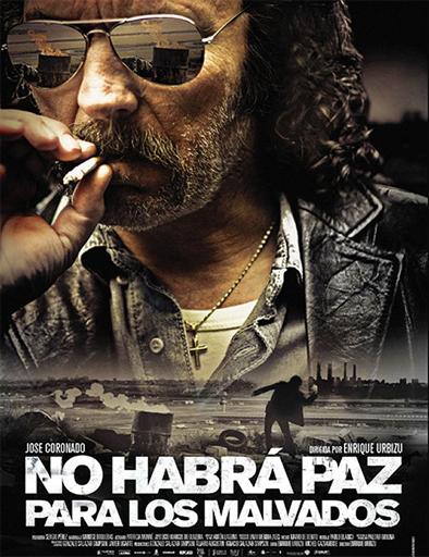 Ver No habrá paz para los malvados (2011) online