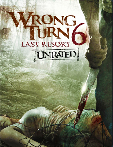 Wrong Turn 6: Last Resort (Camino Hacia el Terror 6)