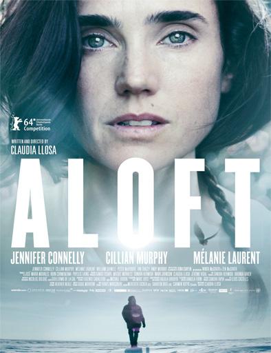 Aloft No Llores Vuela Pelicula Completa HD 720p [MEGA] [LATINO] Online