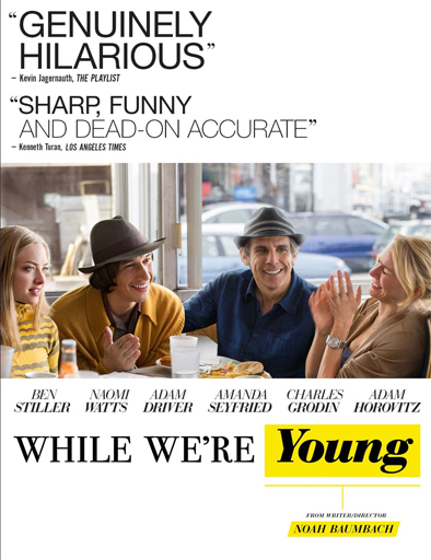 While We're Young (Mientras somos jóvenes) ()