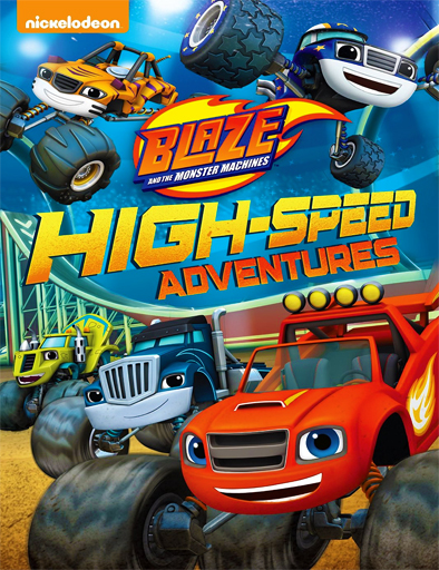 Blaze and the monster machine: Aventuras en alta velocidad