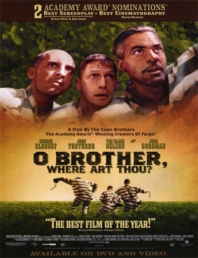 O Brother, Where Art Thou? (¿Dónde estás, hermano?) ()