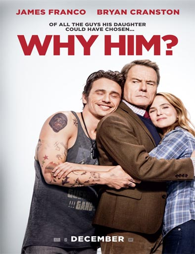 Ver Why Him? (¿Por qué él?) (2016) online