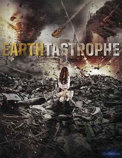Ver Earthtastrophe (Catástrofe en la Tierra) (2016) online