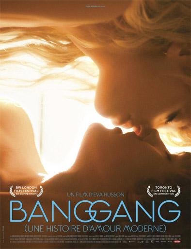 Bang Gang: Una historia de amor moderna (2016) online