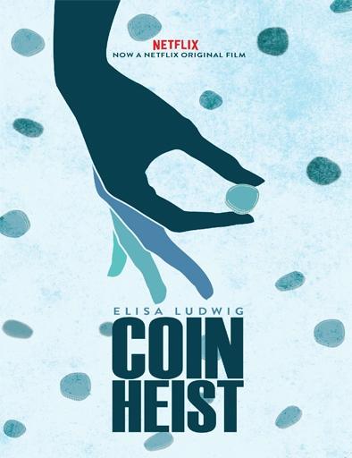 A golpe de monedas (Coin Heist) (2017) online