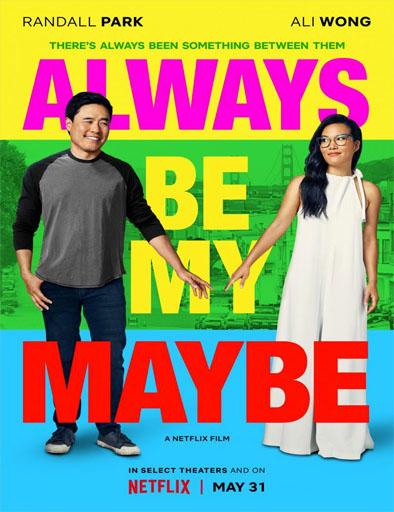 Poster de Always Be My Maybe (Quizás para siempre)