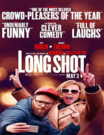 Poster de Long Shot (Ni en tus sueños)