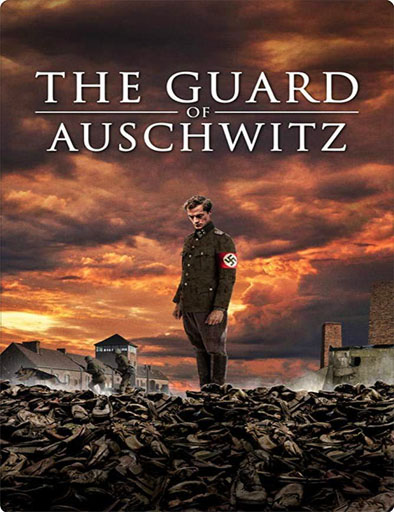 Poster de The Guard of Auschwitz